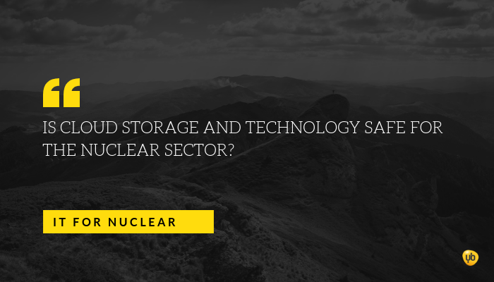 Is Cloud storage and technology safe for the Nuclear sector? (RE-VISITED)