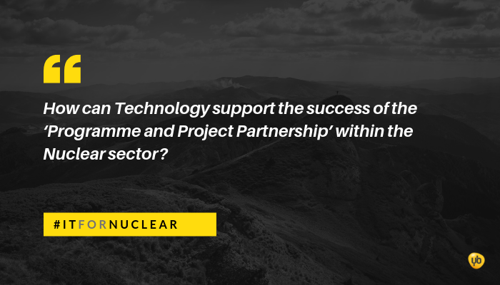 How can Technology support the success of the 'Programme and Project Partnership' within the Nuclear sector?